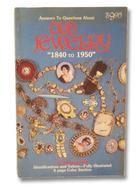 Answers to Questions about Old Jewelry 1840 to 1950: Identifications and Values, Bell, Jeanenne