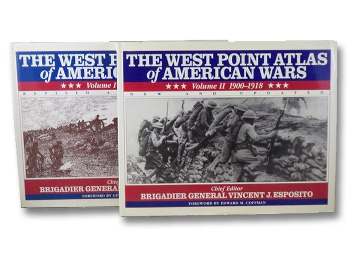 The West Point Atlas of American Wars, in Two Volumes: Volume I. 1689-1900; Volume II. 1900-1918, Esposito, Vincent J.; Eisenhower, Dwight D.; Galvin, John R.; Coffman, Edward M.; Doughty, Robert A.