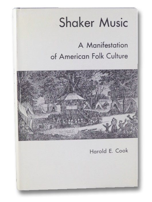 Shaker Music: A Manifestation of American Folk Culture, Cook, Harold E.