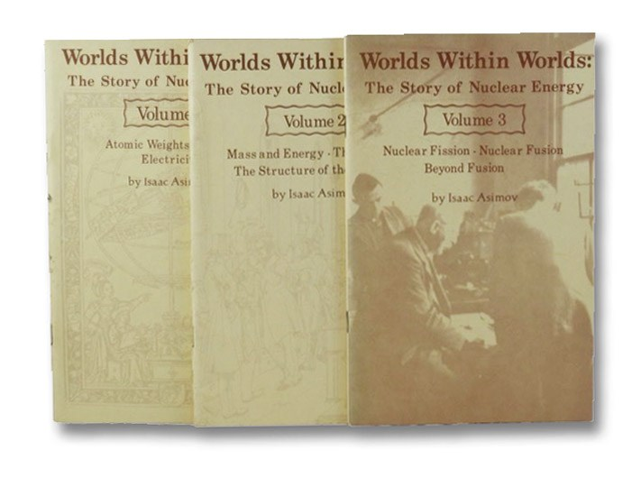 Worlds Within Worlds: The Story of Nuclear Energy (Three Volume Set), Asimov, Isaac