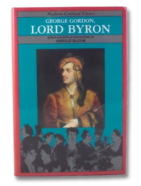 George Gordon, Lord Byron (Modern Critical Views), Bloom, Harold