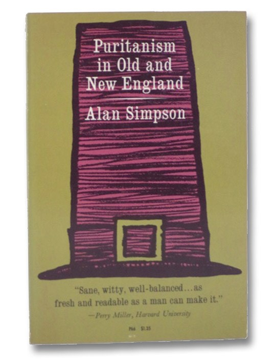 Puritanism in Old and New England (Charles R. Walgreen Foundation Lectures Series), Simpson, Alan