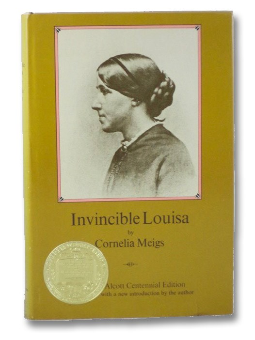 Invincible Louisa: The Story of the Author of Little Women, Meigs, Cornelia