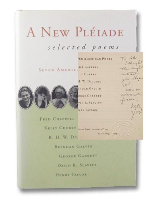 A New Pleiade: Selected Poems, Chappell, Fred; Cherry, Kelly; Dillard, R.H.W.; Galvin, Brendan; Garrett, George; Slavitt, David R.; Taylor, Henry