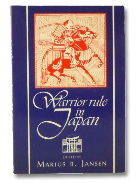 Warrior Rule in Japan (Cambridge History of Japan), Jansen, Marius B.