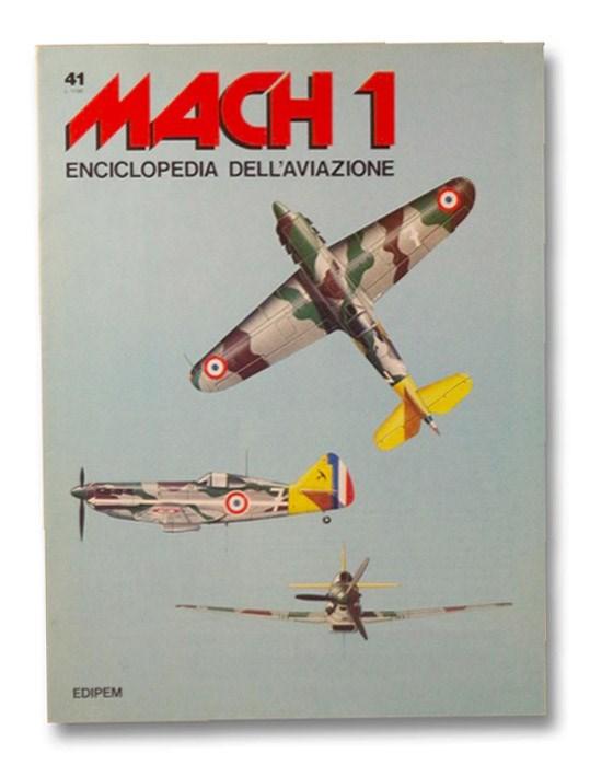 Mach 1: Enciclopedia Dell'aviazione - Volume III, Fascicolo N. 41