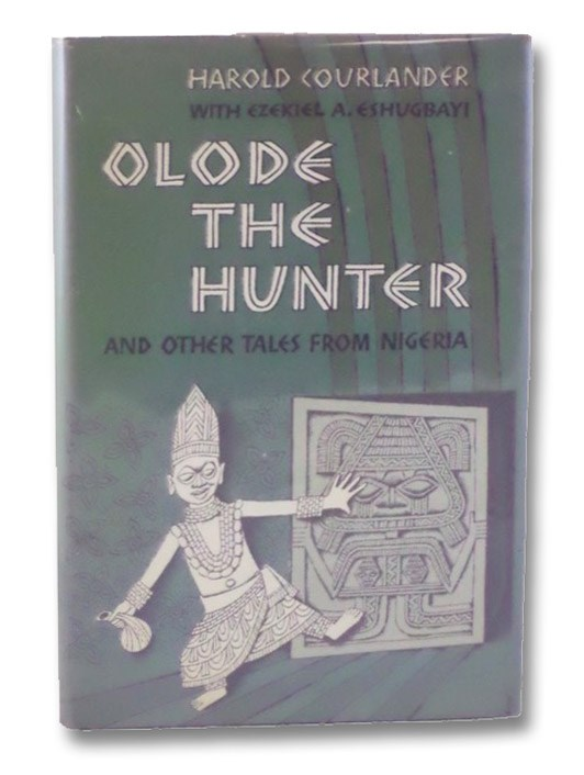 Olode the Hunter and Other Tales from Nigeria, Courlander, Harold