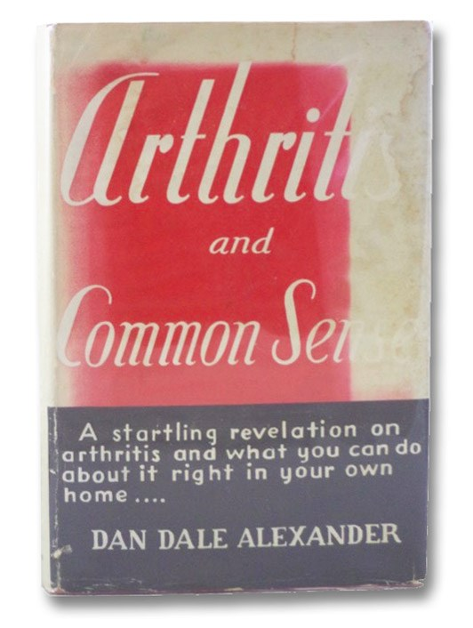 Arthritis and Common Sense, Alexander, Dan Dale