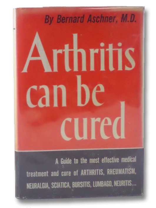 Arthritis Can Be Cured, Aschner, Bernard