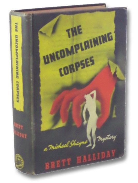 The Uncomplaining Corpses: A Michael Shayne Mystery [#3], Halliday, Brett [Dresser, David]