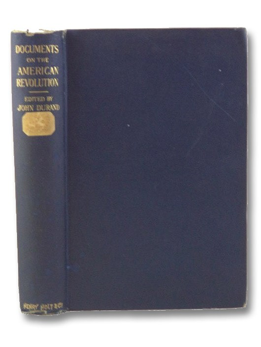 New Materials for the History of the American Revolution, Translated from Documents in the French Archives, Durand, John