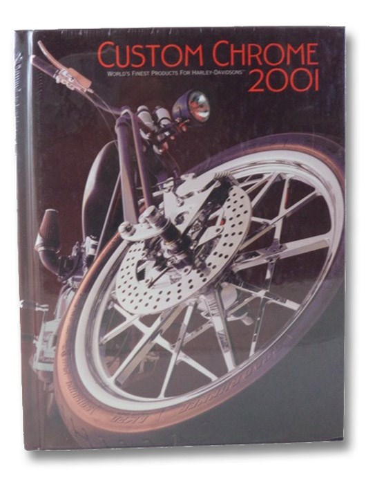 Custom Chrome 2001: World's Finest Products for Harley-Davidson, Custom Chrome