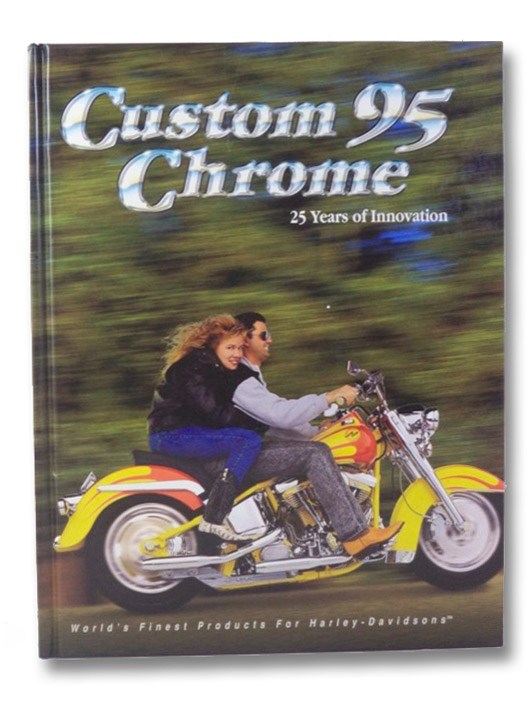 Custom Chrome 95: 25 years of Innovation, Custom Chrome