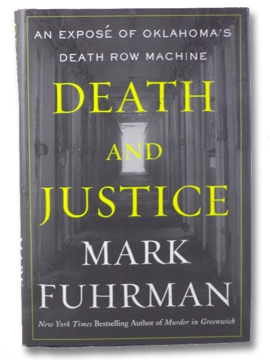 Death and Justice: An Expose of Oklahoma's Death Row Machine, Fuhrman, Mark