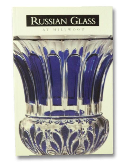 Russian Glass at Hillwood, Kettering, Karen L.