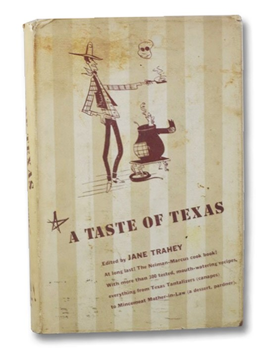 A Taste of Texas: A Book of Recipes, Trahey, Jane; McDuff, Marihelen