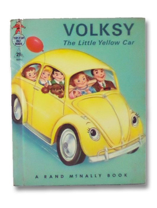 Volksy: The Little Yellow Car (A Rand McNally Elf Book) [Volkswagen], Wing, Helen