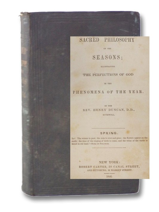 Sacred Philosophy of the Seasons; Illustrating the Perfections of God in the Phenomena of the Year. Spring., Duncan, Henry