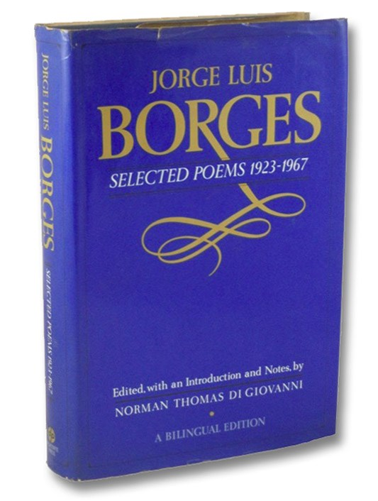 Jorge Luis Borges: Selected Poems, 1923-1967 - A Bilingual Edition, Borges, Jorge Luis; di Giovanni, Norman Thomas