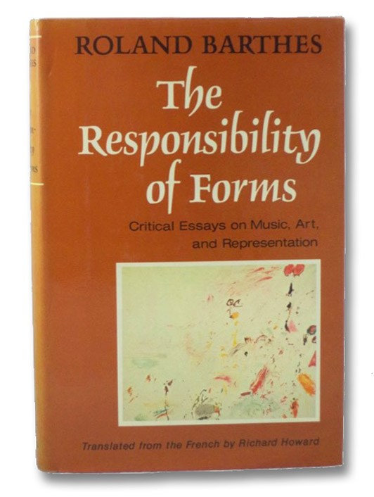 The Responsibility of Forms: Critical Essays on Music, Art, and Representation, Barthes, Roland; Howard, Richard