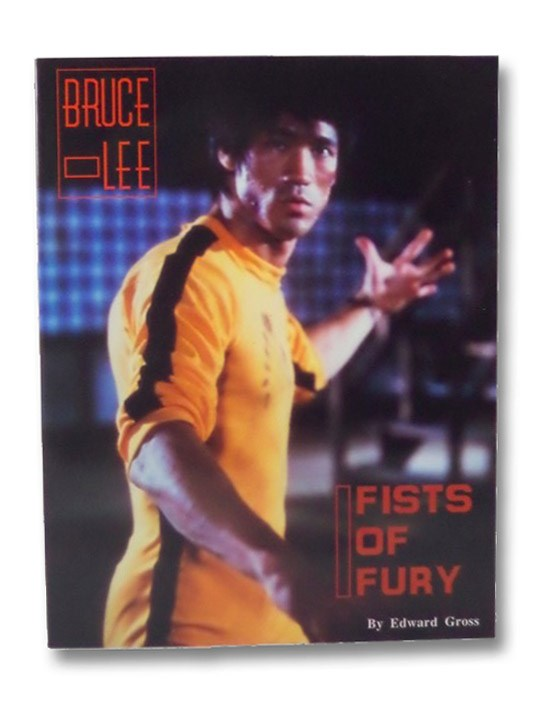 Bruce Lee: Fists of Fury, Gross, Edward