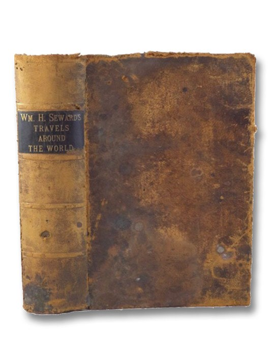 William H. Seward's Travels Around the World. with Numerous Illustrations., Seward, Olive Risley (Editor); Seward, William H.