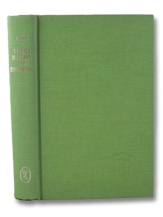 Studies Military and Diplomatic, 1775-1865, Adams, Charles Francis