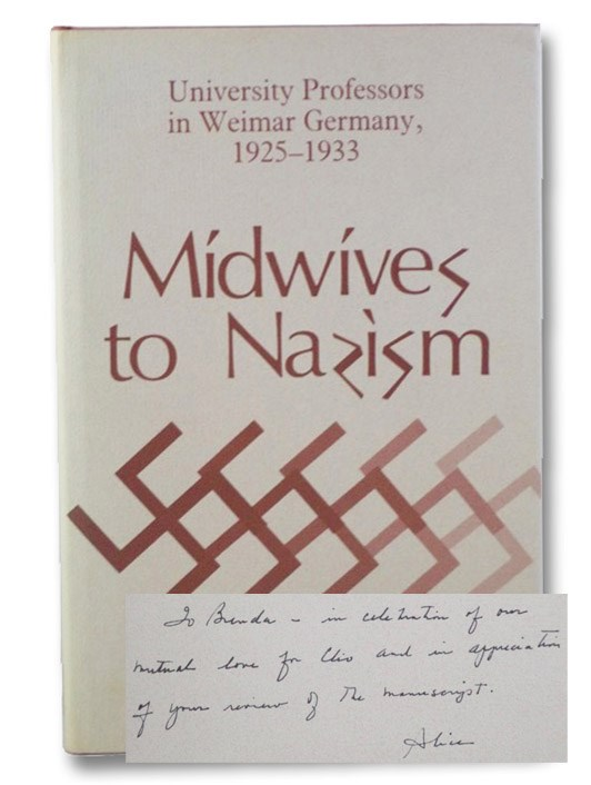 Midwives to Nazism: University Professors in Weimar Germany, 1925-1933, Gallin, Alice