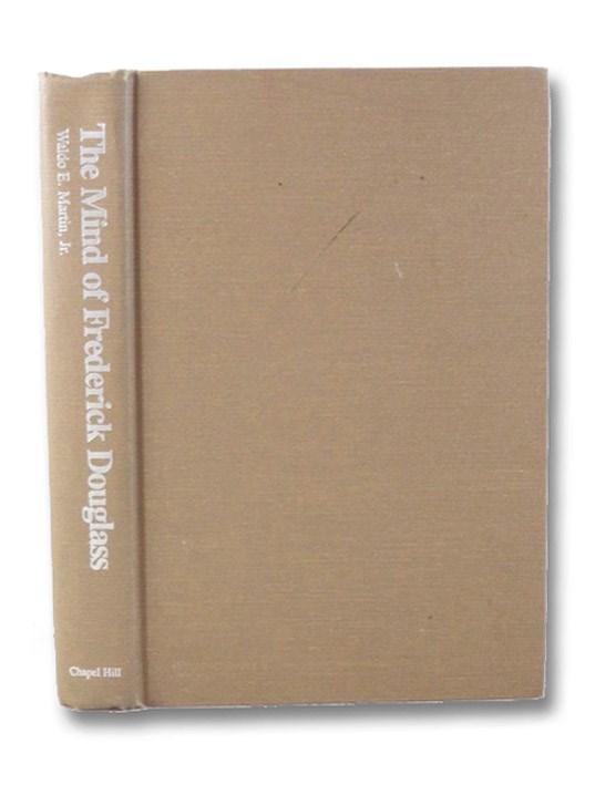 The Mind of Frederick Douglass, Martin, Waldo E.