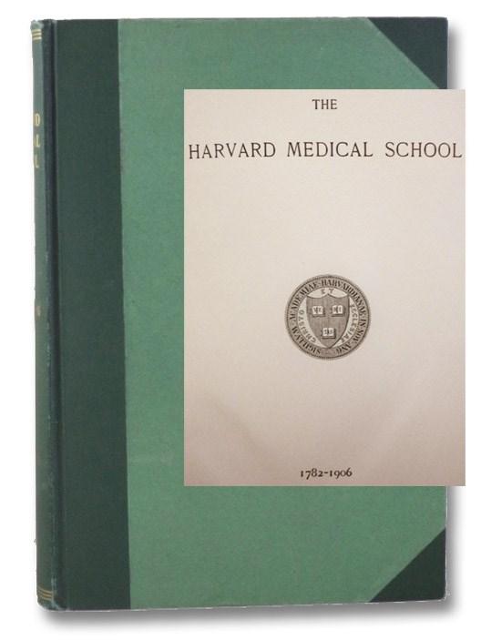 The Harvard Medical School, 1782-1906