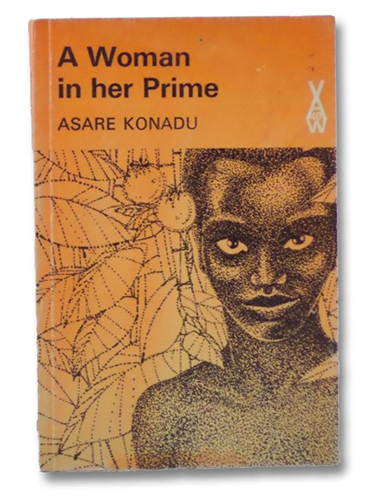 A Woman in Her Prime (African Writers Series 40), Konadu, Asare