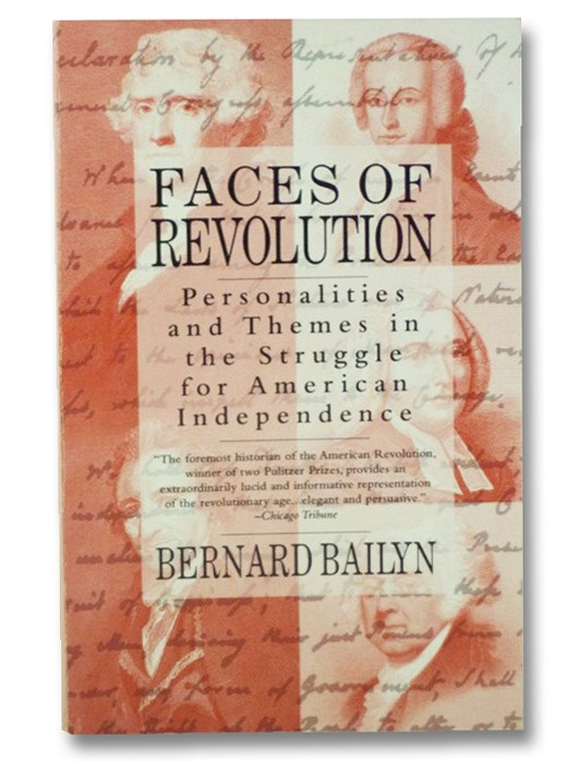 Faces of Revolution: Personalities & Themes in the Struggle for American Independence, Bailyn, Bernard