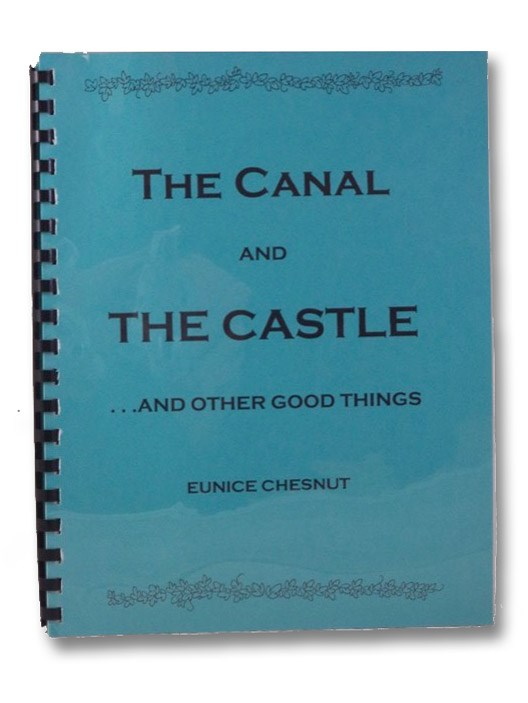 The Canal and the Castle... and Other Good Things: Twenty-Five Former Residents Speak About Their Lives in the Brockport Area [New York], Chesnut, Eunice