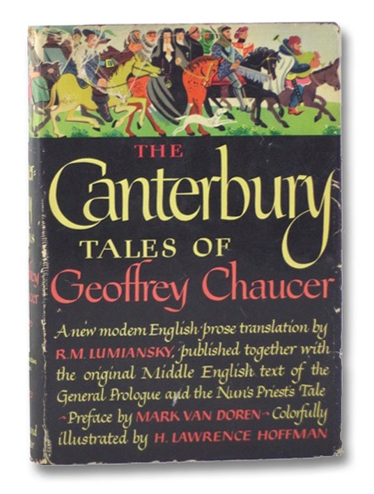 The Canterbury Tales of Geoffrey Chaucer: A New Modern English Prose Translation (The Inner Sanctum Edition), Chaucer, Geoffrey; Lumiansky, R.M.; Van Doren, Mark