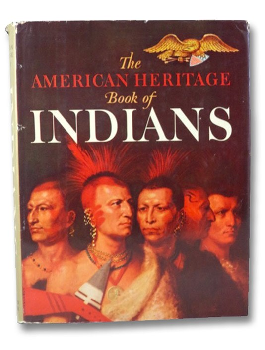 The American Heritage Book of Indians, Josephy, Alvin M.