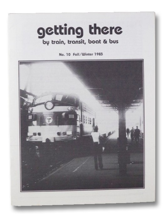 Getting There By Train, Transit, Boat & Bus No 10. Fall/Winter 1983, Feeney, James