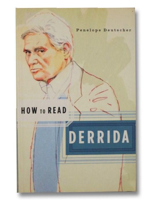 How to Read Derrida, Deutscher, Penelope