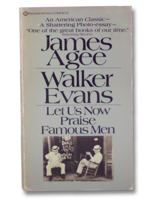 Let Us Now Praise Famous Men, Agee, James; Evans, Walker