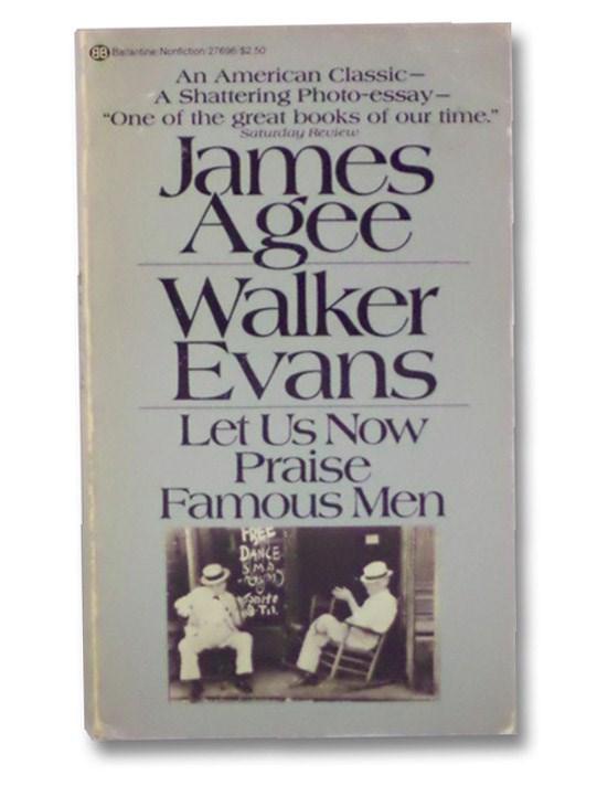 Let Us Now Praise Famous Men, Agee, James; Evans, Walker