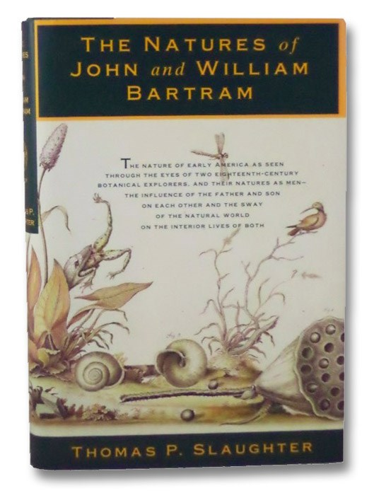 The Natures of John and William Bartram, Slaughter, Thomas P.