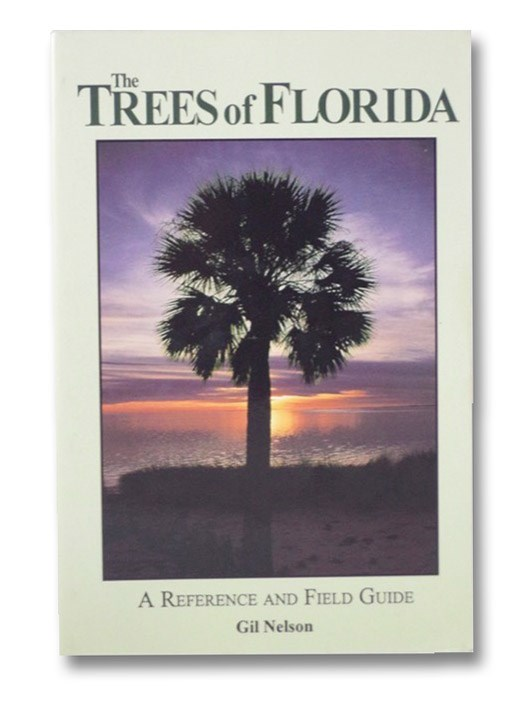 The Trees of Florida: A Reference and Field Guide, Nelson, Gil