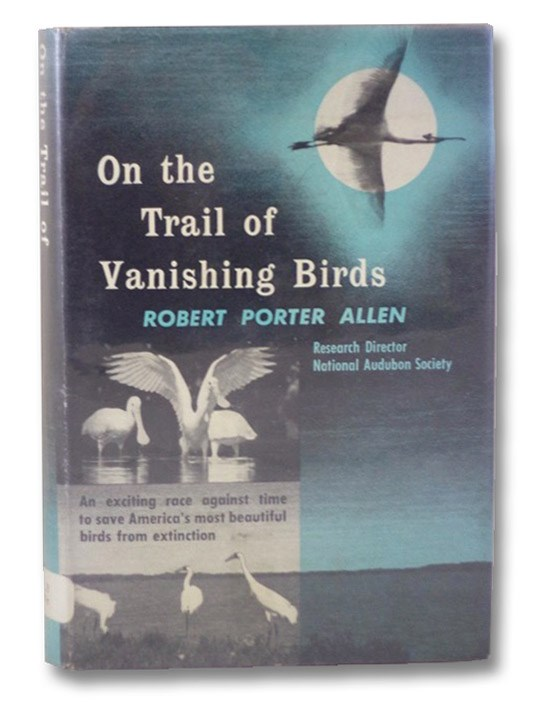 On the Trail of Vanishing Birds, Allen, Robert Porter