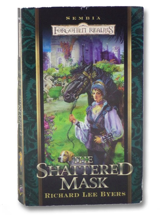The Shattered Mask (Forgotten Realms: Sembia series, Book 3), Byers, Richard Lee