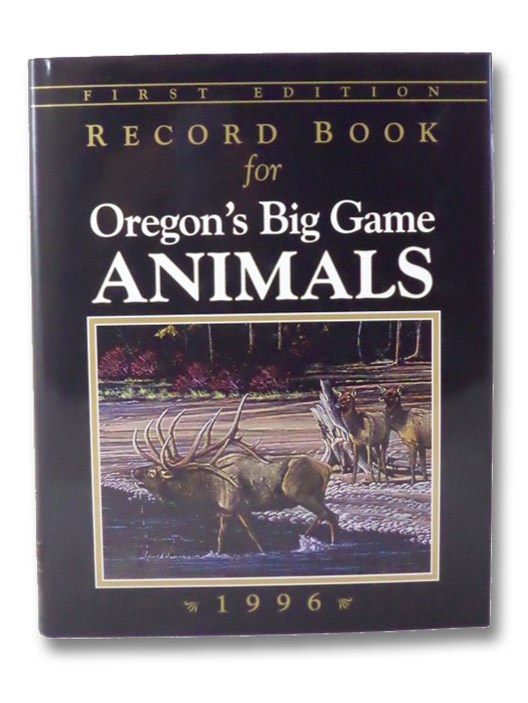 Record Book for Oregon's Big Game Animals, Morris, David M.