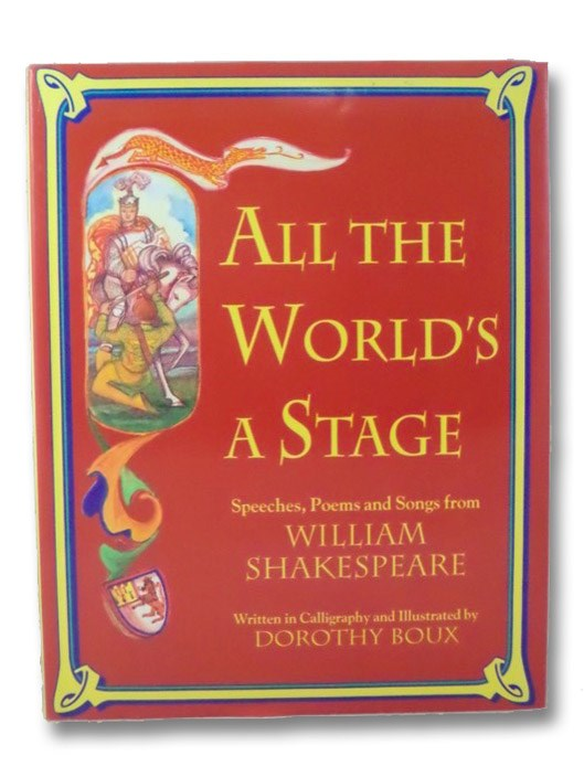 All the World's a Stage: Speeches, Poems and Songs from Shakespeare, Boux, Dorothy