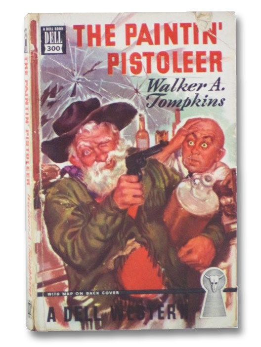 The Paintin' Pistoleer (Dell Mapback No. 300), Tompkins, Walker A.