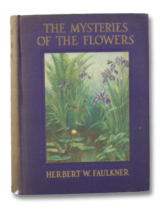 The Mysteries of the Flowers, Faulkner, Herbert W. [Waldron]