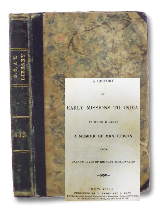 A History of Early Mission to India, to which is added A Memoir of Mrs. Judson. from Carne's Lives of Eminent Missionaries (Sunday School and Youth's Library 113), [Carne, John]