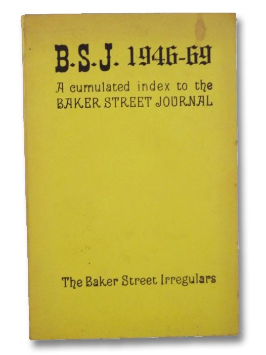 B.S.J. 1946-69: A Cumulated Index to the Baker Street Journal, Dedicated to the Study of Mr. Sherlock Holmes, Redmond, D.A.