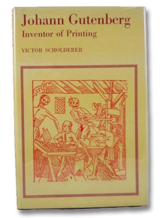 Johann Gutenberg: Inventor of Printing, Scholderer, Victor